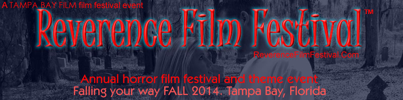 Reverence Film Festival. A Tampa Bay Film film festival and theme event. Fall 2014.
